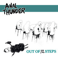 Anal Thunder – Out of 12 Steps EP
