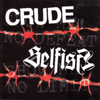 Crude / Selfish