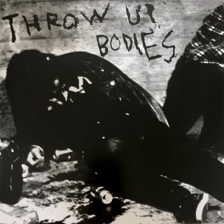 Throw Up Bodies